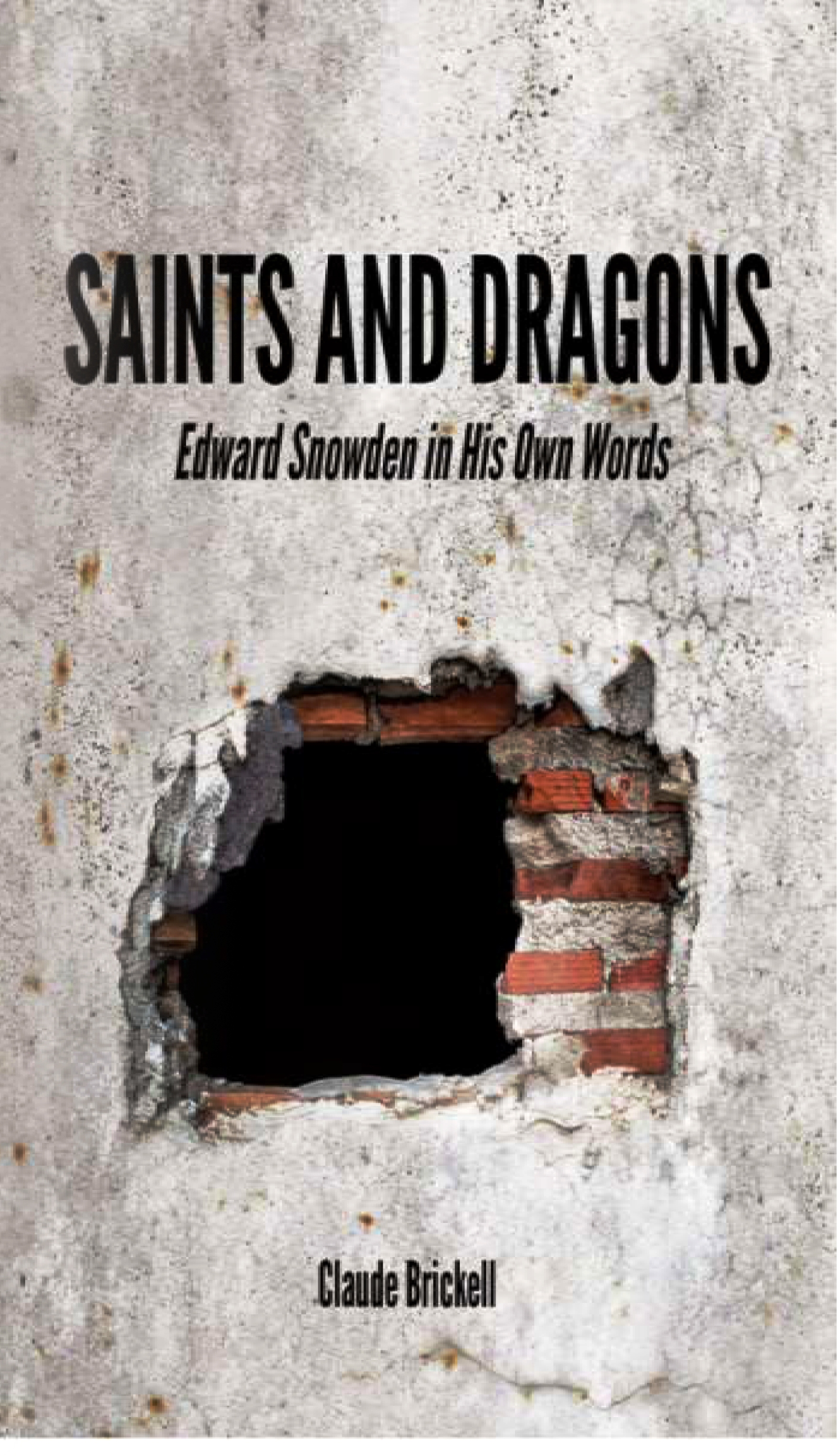 """""""Saints and Dragons, Edward Snowden in His Own Words"""" By ..."""
