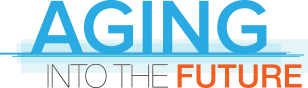 TECH AS SOLUTIONS FOR HEALTHY AGING FEATURED AT AGING INTO THE FUTURE THIS FRIDAY
