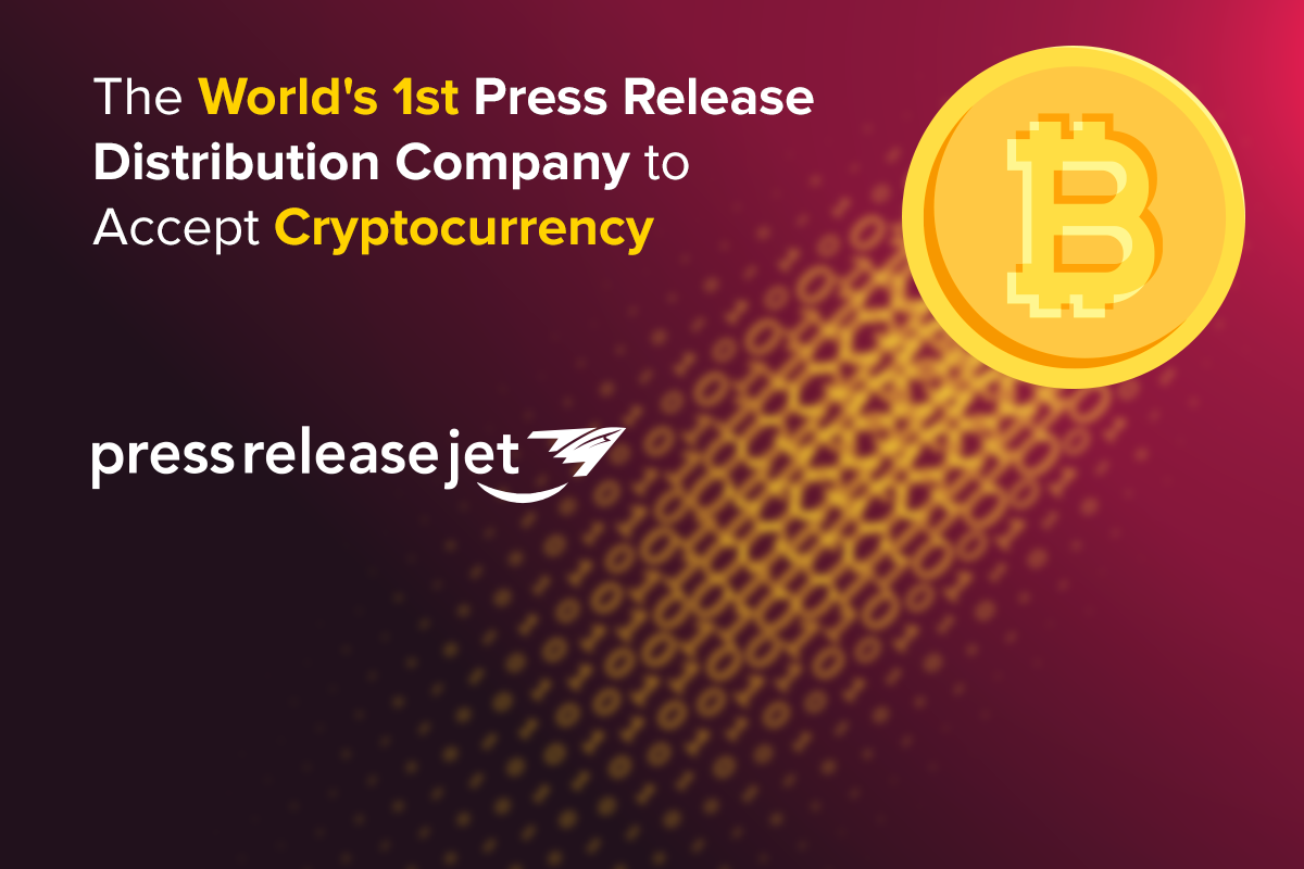 Press Release Jet to Accept Bitcoin: The World's 1st Press Release Distribution Company to Accept Cryptocurrency
