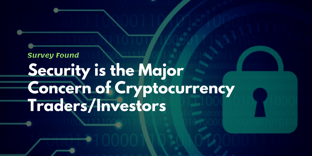A Survey Found that Security at Cryptocurrency Exchanges is the Greatest Concern for Traders