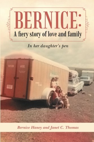 An Inspirational and Moving Memoir of Bernice Haney's Incredible Life, in Her Daughter's Pen