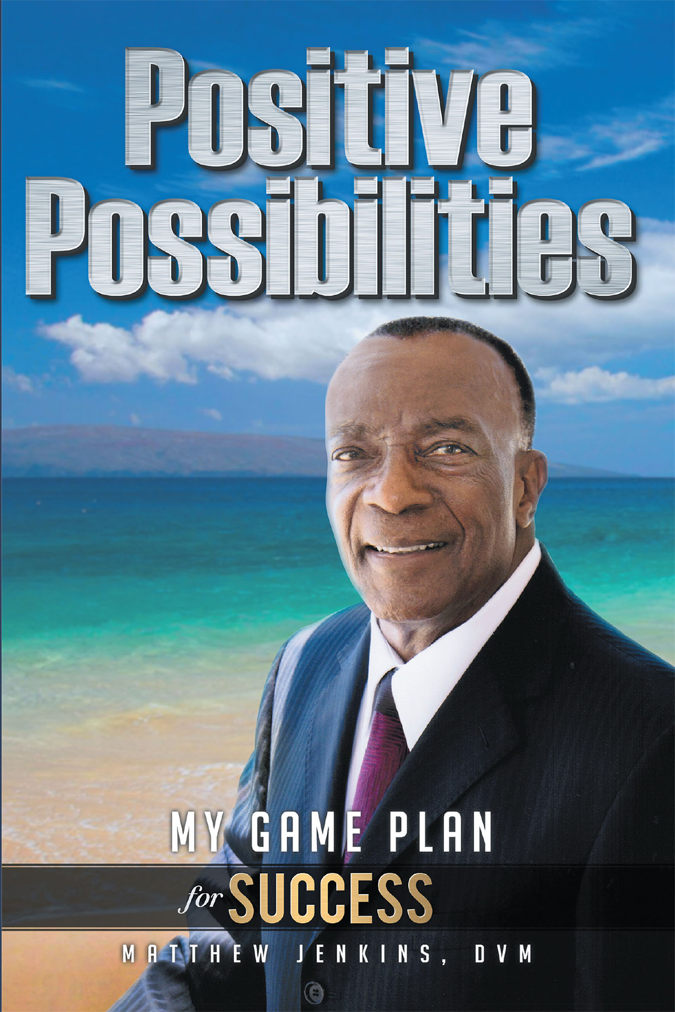 Dr. Matthew Jenkins' Positive Possibilities: My Game Plan for Success 99 Cents Three-Day Book Sale Kicks Off May 20th-23rd on Kindle/Amazon