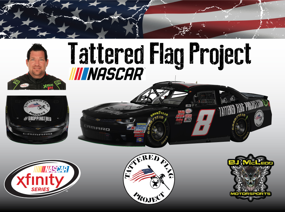 Tattered Flag Project partners with B.J. McLeod Motorsports, NASCAR XFINITY Series Team, for 3 races in the 2017 race season.