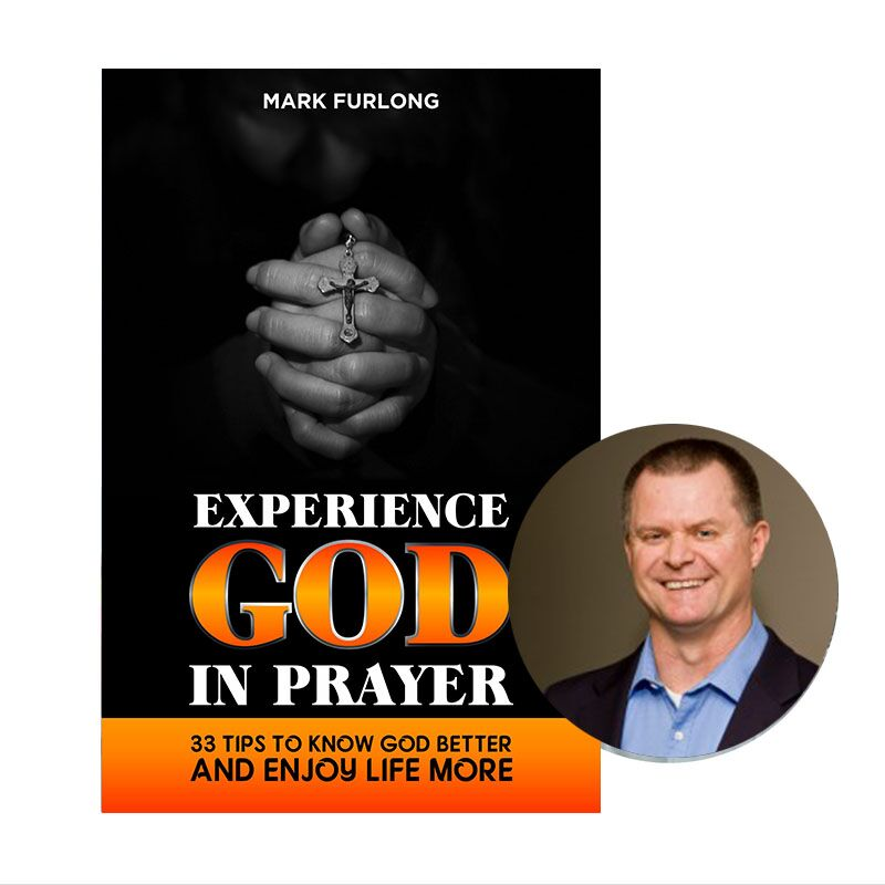 Experience God in Prayer: turn prayer from pleas or boring religious duty into life transformation.