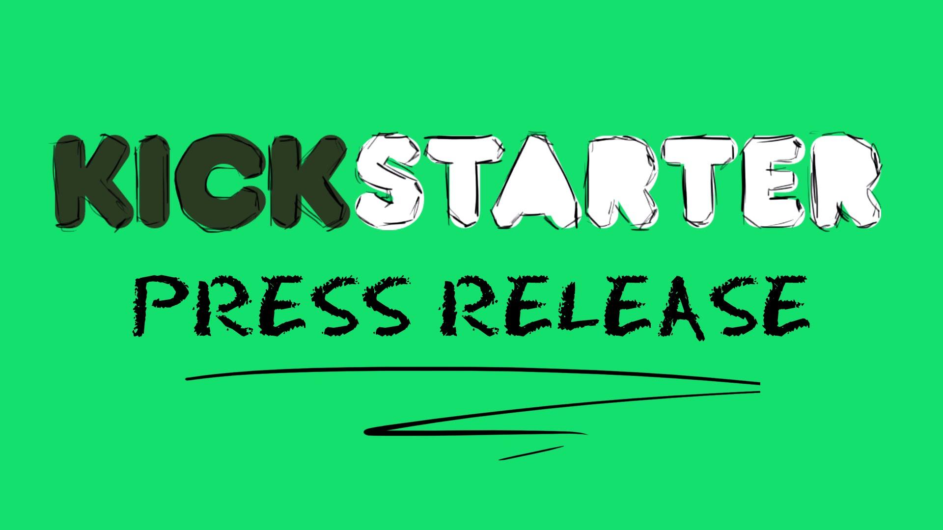 Publication of Kickstarter Press Release Examples From Triumphant Kickstarters Campaign